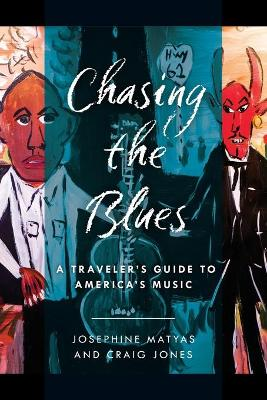 Chasing the Blues: A Traveler's Guide to America's Music
