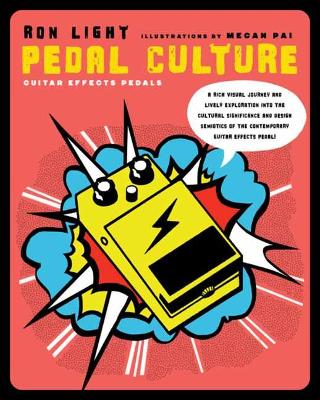 Pedal Culture: Guitar Effects Pedals