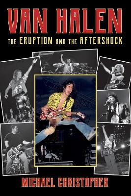 Van Halen: The Eruption and the Aftershock