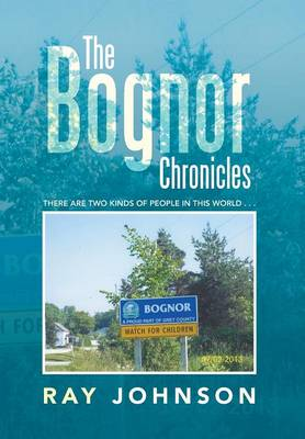 The Bognor Chronicles: There Are Two Kinds of People in This World . . .