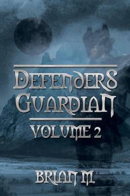 Defenders Guardian Volume 2: Revelations Part 2