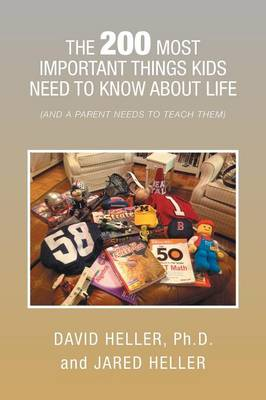 The 200 Most Important Things Kids Need to Know about Life: (And a Parent Needs to Teach Them)