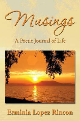 Musings: A Poetic Journal of Life