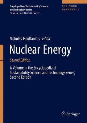 Nuclear Energy: A Volume in the Encyclopedia of Sustainability Science and Technology Series, Second Edition