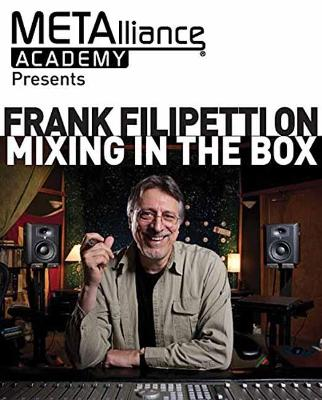 METAlliance Academy Presents: Frank Filipetti on Mixing In The Box