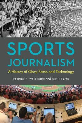 Sports Journalism: A History of Glory, Fame, and Technology