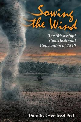Sowing the Wind: The Mississippi Constitutional Convention of 1890