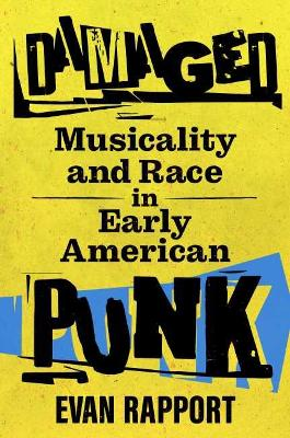 Damaged: Musicality and Race in Early American Punk