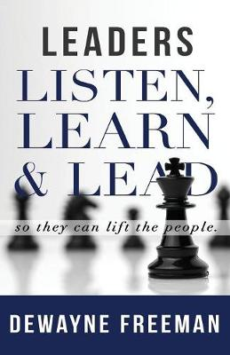 Leaders Listen, Learn and Lead
