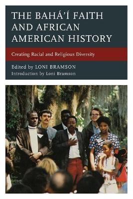 The Baha'i Faith and African American History: Creating Racial and Religious Diversity