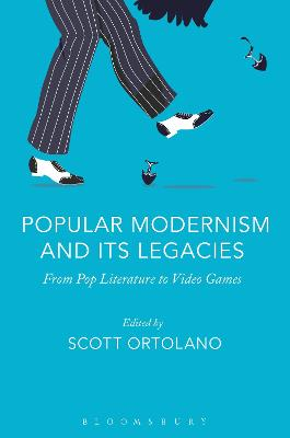 Popular Modernism and Its Legacies: From Pop Literature to Video Games