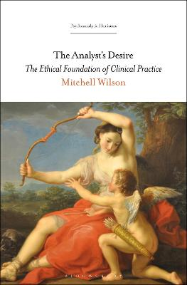 The Analyst's Desire: The Ethical Foundation of Clinical Practice