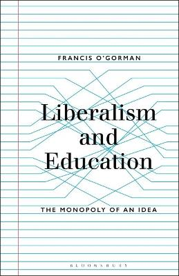 Liberalism and Education: The Monopoly of an Idea