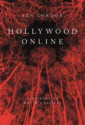 Hollywood Online: A History of Movie Websites, 1994-2014