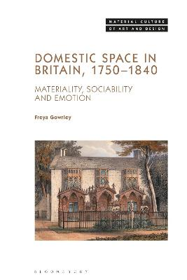 Domestic Space in Britain, 1750-1840: Materiality, Sociability and Emotion