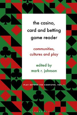 The Casino, Card and Betting Game Reader: Communities, Cultures, and Play