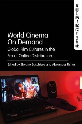 World Cinema On Demand: Global Film Cultures in the Era of Online Distribution