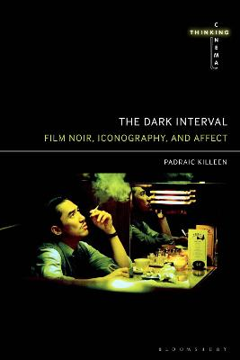 The Dark Interval: Film Noir, Iconography, and Affect