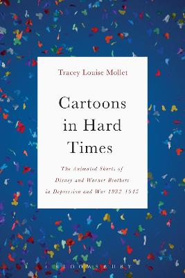 Cartoons in Hard Times: The Animated Shorts of Disney and Warner Brothers in Depression and War 1932-1945