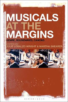 Musicals at the Margins: Genre, Boundaries, Canons