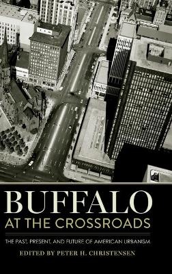 Buffalo at the Crossroads: The Past, Present, and Future of American Urbanism