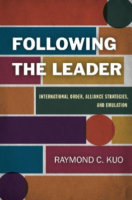 Following the Leader: International Order, Alliance Strategies, and Emulation