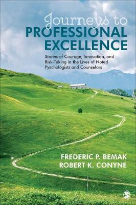 Journeys to Professional Excellence: Stories of Courage, Innovation, and Risk-Taking in the Lives of Noted Psychologists and Counselors