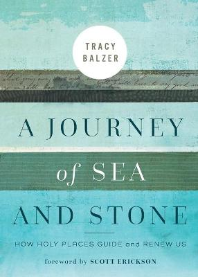 A Journey of Sea and Stone: How Holy Places Guide and Renew Us