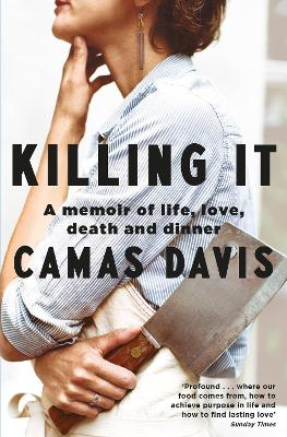 Killing It: A Memoir of Love, Life, Death and Dinner