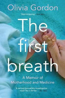 The First Breath: A Memoir of Motherhood and Medicine