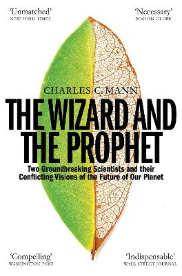 The Wizard and the Prophet: Science and the Future of Our Planet
