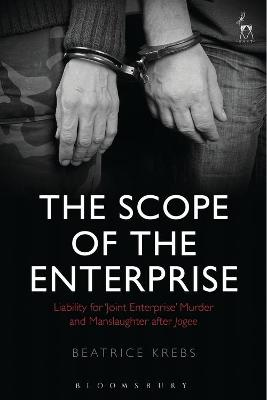 The Scope of the Enterprise: Liability for 'Joint Enterprise' Murder and Manslaughter after Jogee