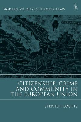 Citizenship, Crime and Community in the European Union