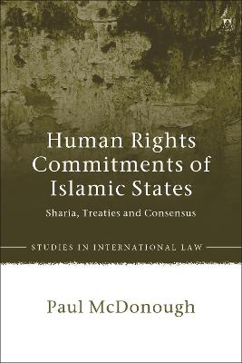 Human Rights Commitments of Islamic States: Sharia, Treaties and Consensus