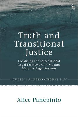 Truth and Transitional Justice: Localising the international legal framework in Muslim majority legal systems