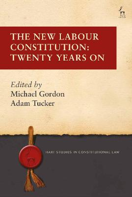 The New Labour Constitution: Twenty Years On