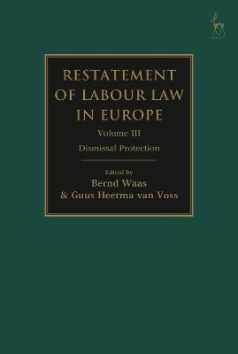 Restatement of Labour Law in Europe: Vol III Dismissal Protection