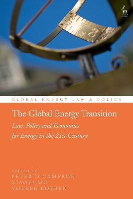 The Global Energy Transition: Law, Policy and Economics for Energy in the 21st Century