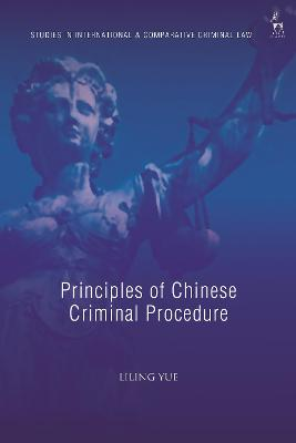 Principles of Chinese Criminal Procedure
