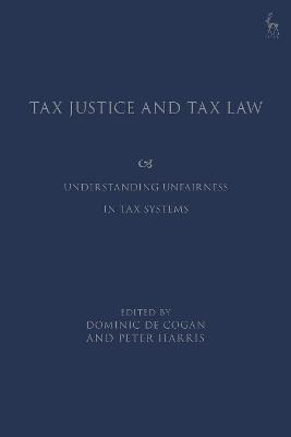 Tax Justice and Tax Law: Understanding Unfairness in Tax Systems
