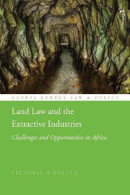 Land Law and the Extractive Industries: Challenges and Opportunities in Africa