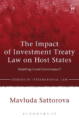 The Impact of Investment Treaty Law on Host States: Enabling Good Governance?