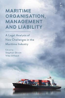 Maritime Organisation, Management and Liability: A Legal Analysis of New Challenges in the Maritime Industry