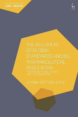 The Interplay of Global Standards and EU Pharmaceutical Regulation: The International Council for Harmonisation