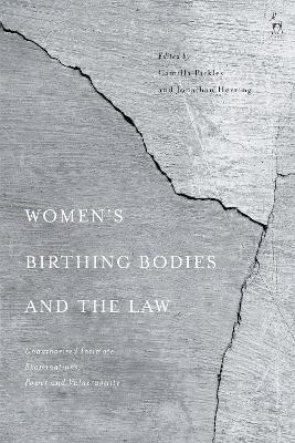 Women's Birthing Bodies and the Law: Unauthorised Intimate Examinations, Power and Vulnerability