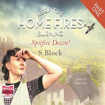 Keep the Home Fires Burning: Part 1: Spitfire Down!