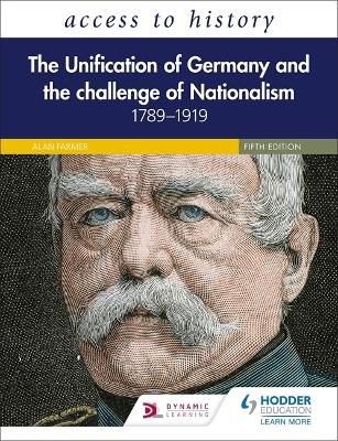 Access to History: The Unification of Germany and the Challenge of Nationalism 1789-1919, Fifth Edition