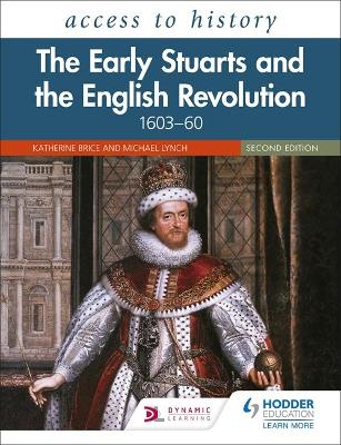 Access to History: The Early Stuarts and the English Revolution, 1603-60 Second Edition