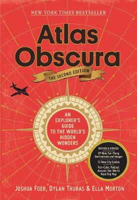Atlas Obscura, 2nd Edition: An Explorer's Guide to the World's Hidden Wonders