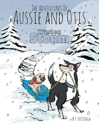 Winter Storm: The Adventures of Aussie and Otis